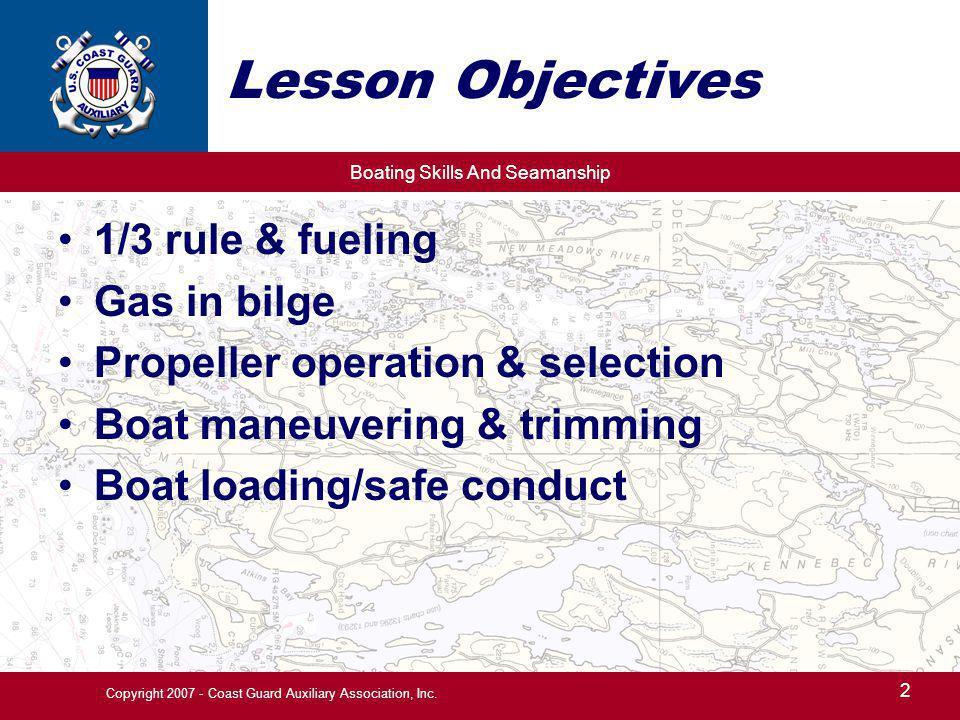 Boating Skills And Seamanship 13 Copyright 2007 - Coast Guard Auxiliary Association, Inc.