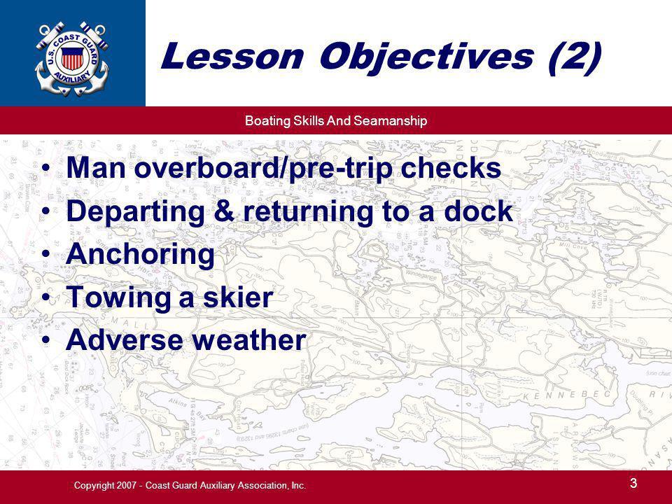 Boating Skills And Seamanship 34 Copyright 2007 - Coast Guard Auxiliary Association, Inc.