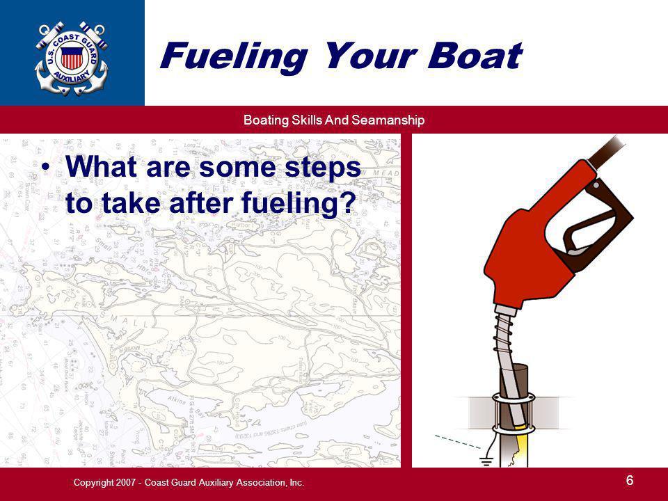 Boating Skills And Seamanship 37 Copyright 2007 - Coast Guard Auxiliary Association, Inc.