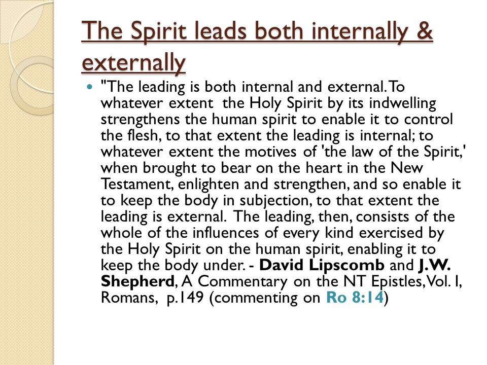 The Spirit leads both internally & externally The leading is both internal and external.