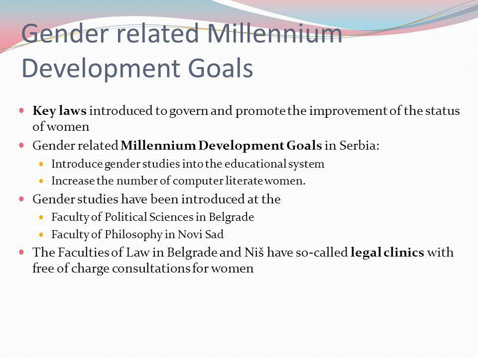 Gender related Millennium Development Goals Key laws introduced to govern and promote the improvement of the status of women Gender related Millennium