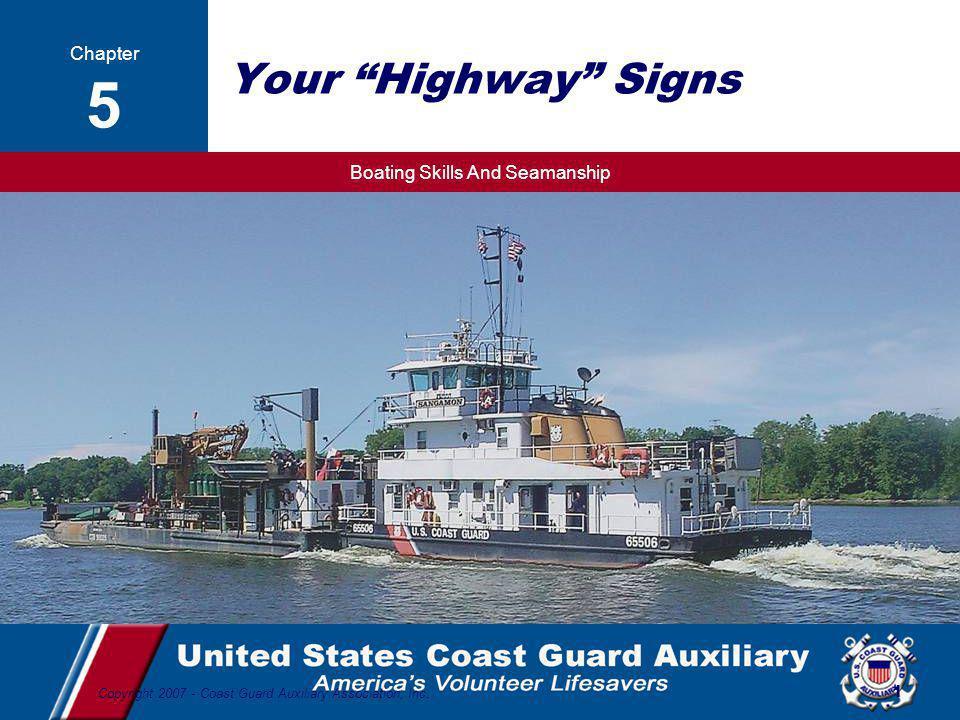 Boating Skills And Seamanship 62 Copyright 2007 - Coast Guard Auxiliary Association, Inc.