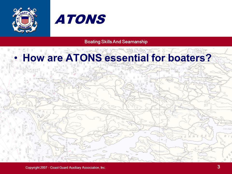 Boating Skills And Seamanship 4 Copyright 2007 - Coast Guard Auxiliary Association, Inc.
