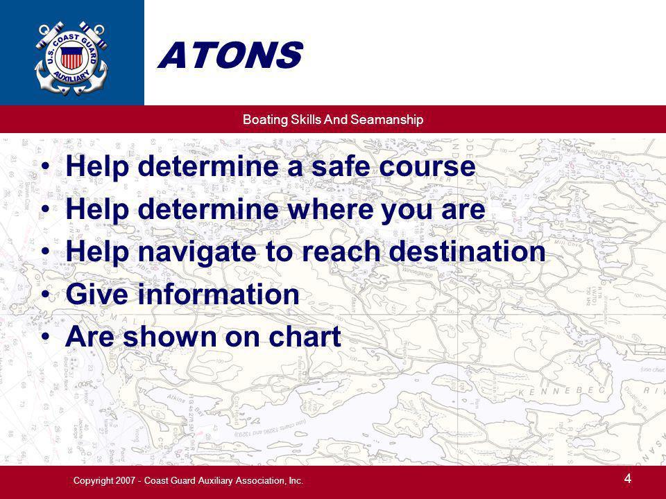 Boating Skills And Seamanship 35 Copyright 2007 - Coast Guard Auxiliary Association, Inc.