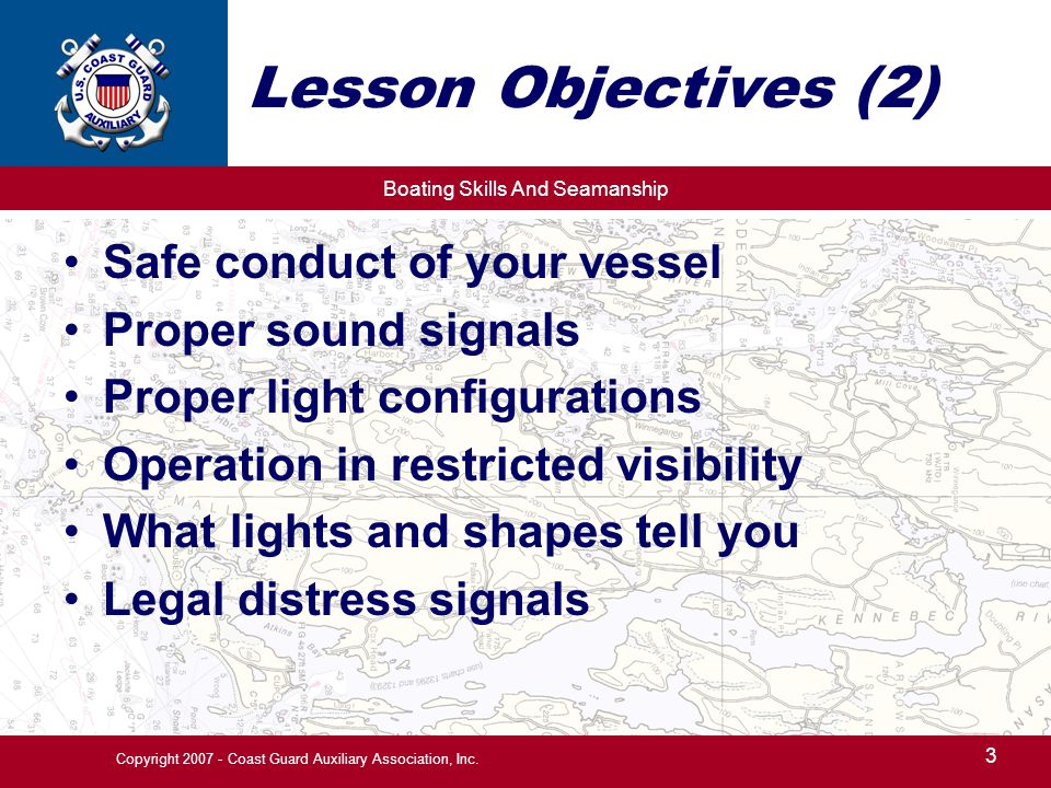 Boating Skills And Seamanship 3 Copyright 2007 - Coast Guard Auxiliary Association, Inc.
