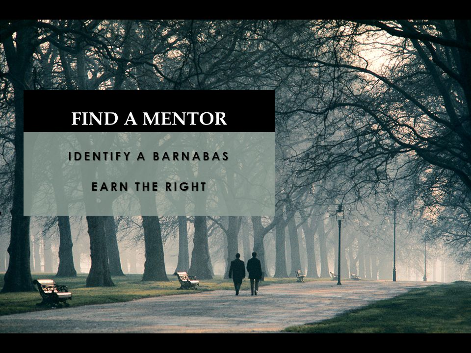 IDENTIFY A BARNABAS EARN THE RIGHT FIND A MENTOR