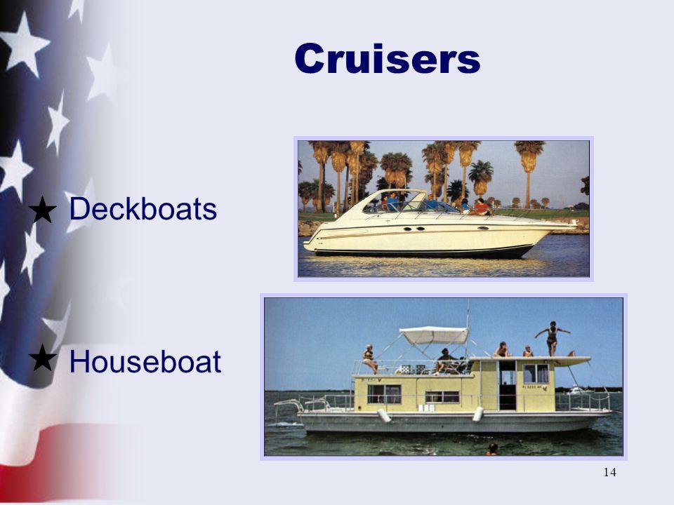 14 Cruisers Deckboats Houseboat