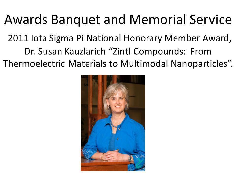 Awards Banquet and Memorial Service 2011 Iota Sigma Pi National Honorary Member Award, Dr.