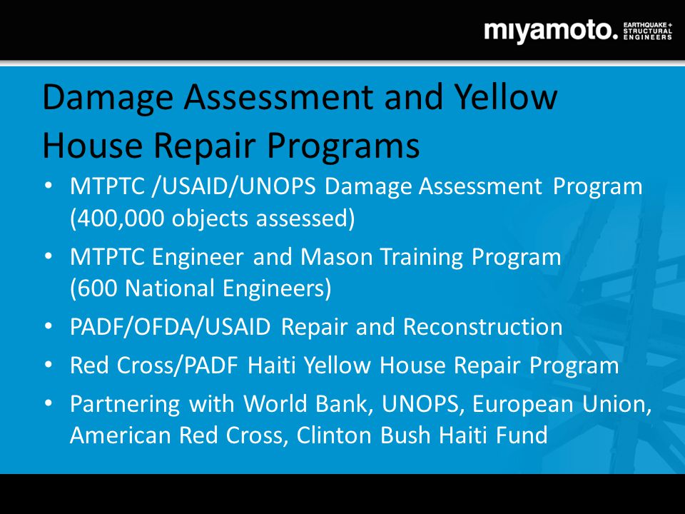 Damage Assessment and Yellow House Repair Programs MTPTC /USAID/UNOPS Damage Assessment Program (400,000 objects assessed) MTPTC Engineer and Mason Tr