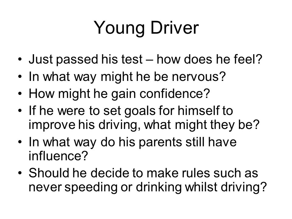 Young Driver Just passed his test – how does he feel.