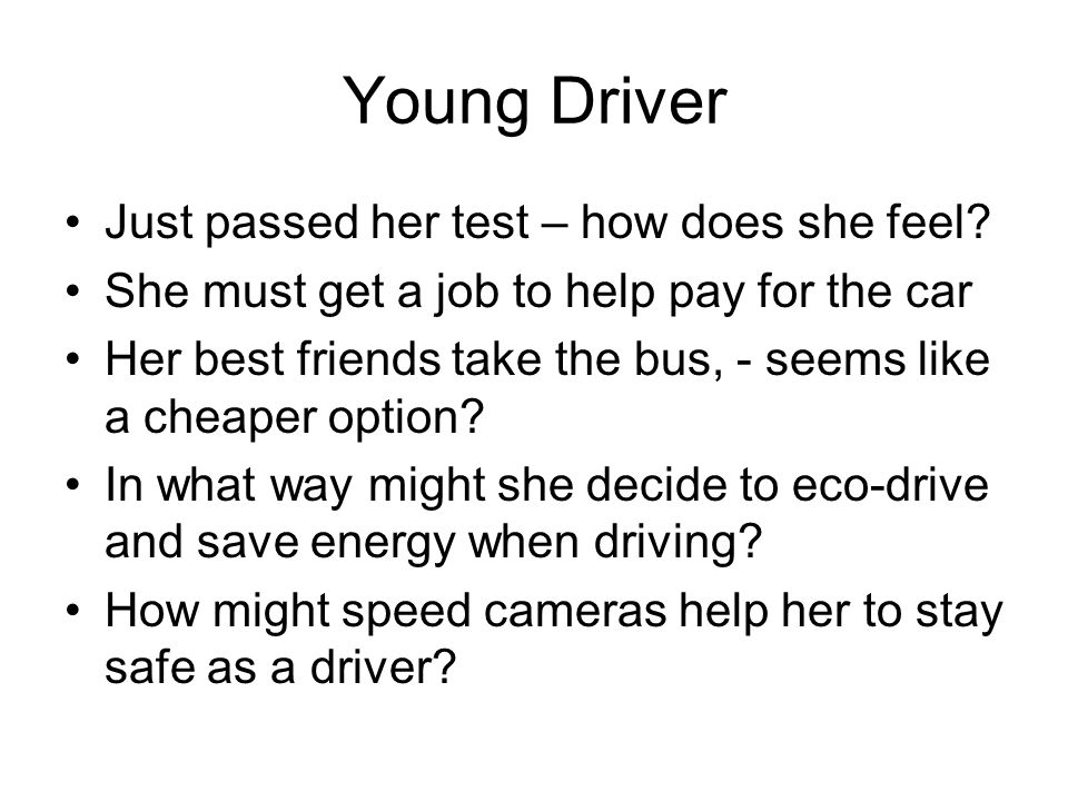 Young Driver Just passed her test – how does she feel.