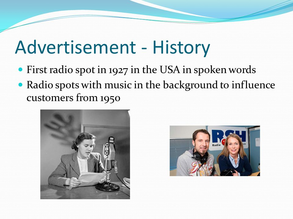 Advertisement - History First radio spot in 1927 in the USA in spoken words Radio spots with music in the background to influence customers from 1950