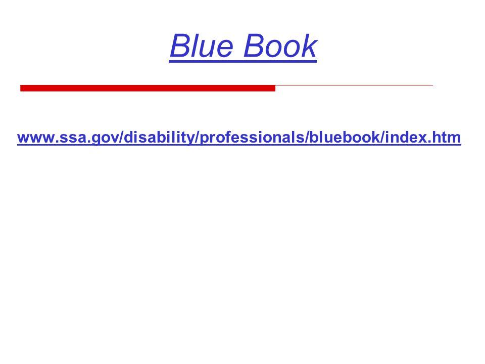 Blue Book www.ssa.gov/disability/professionals/bluebook/index.htm