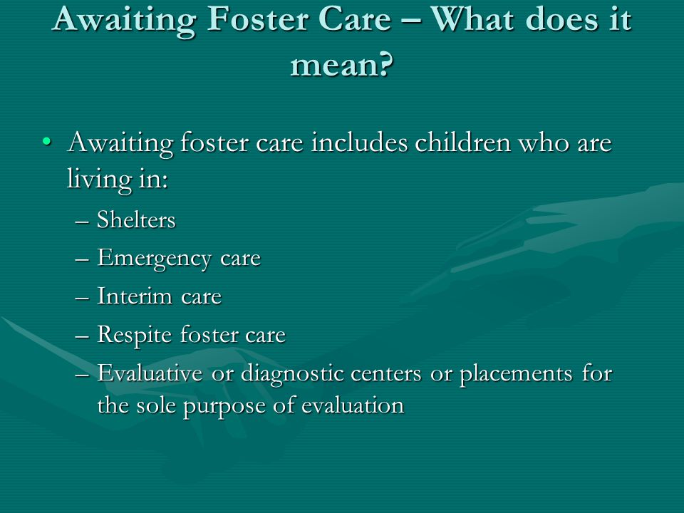 Awaiting Foster Care – What does it mean.