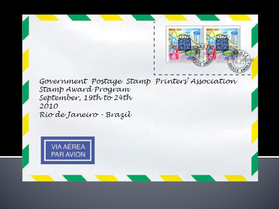 Government Postage Stamp Printers' Association Stamp Award Program September, 19th to 24th 2010 Rio de Janeiro - Brazil