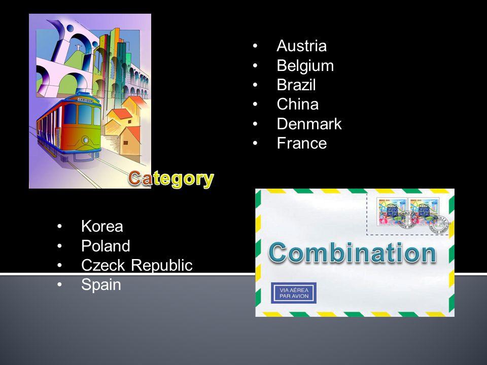 Austria Belgium Brazil China Denmark France Korea Poland Czeck Republic Spain