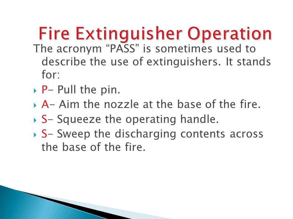 Fire Extinguishers Dry Chemical Carbonaceous Material Volatile Liquids Electrical 9kg, 17-20 Sec's. 3-6 m Water Carbonaceous Material 9.1 Lt. 60-120 S