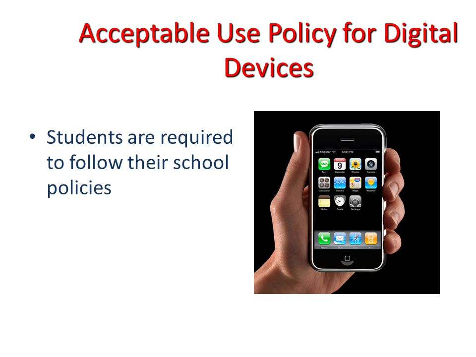 Acceptable Use Policy for Digital Devices Students are required to follow their school policies