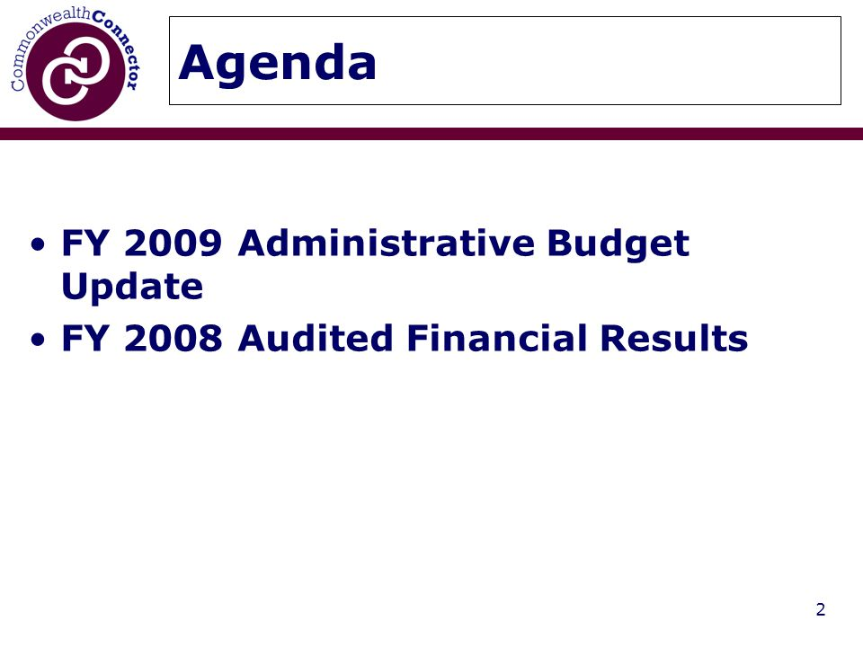 2 Agenda FY 2009 Administrative Budget Update FY 2008 Audited Financial Results