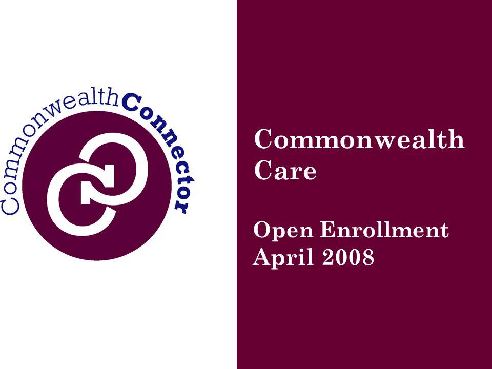 Commonwealth Care Open Enrollment April 2008
