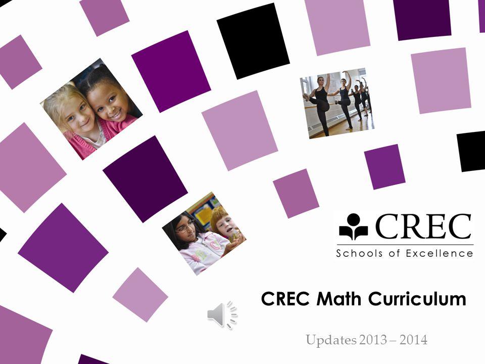 CREC Math Curriculum Updates 2013 – 2014