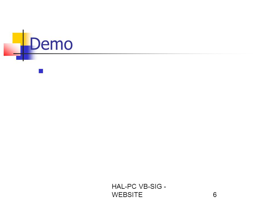 HAL-PC VB-SIG - WEBSITE7 Questions on Demo Do you want to use this tool for the VB Sig.