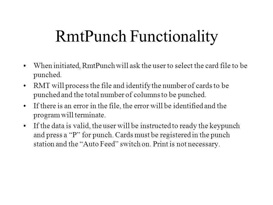 RmtPunch Functionality When initiated, RmtPunch will ask the user to select the card file to be punched. RMT will process the file and identify the nu