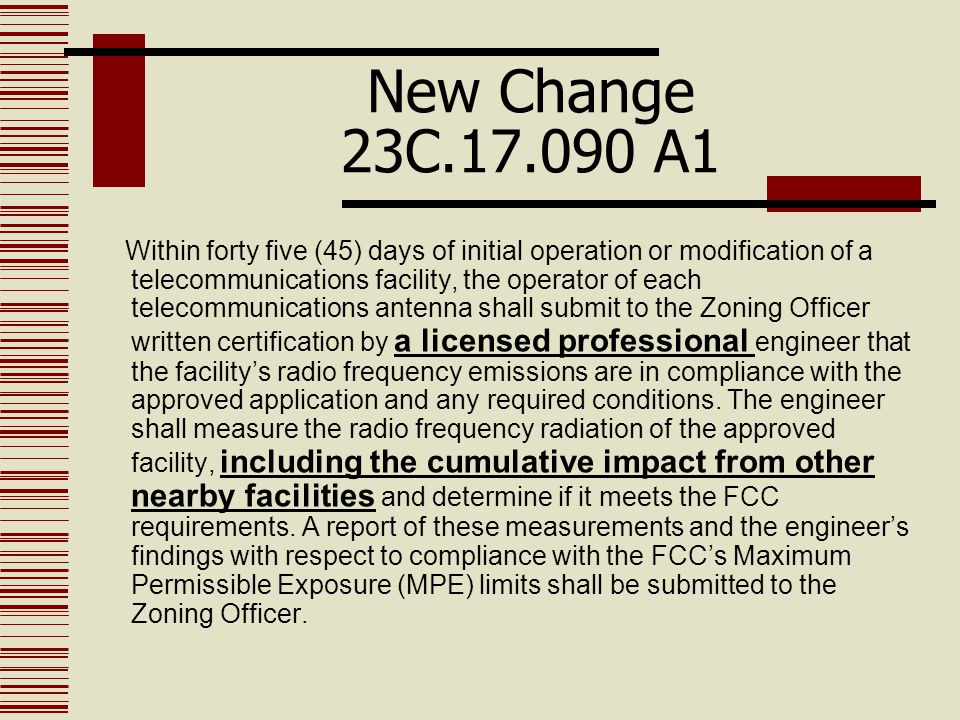 New Change 23C.17.090 A1 Within forty five (45) days of initial operation or modification of a telecommunications facility, the operator of each telec