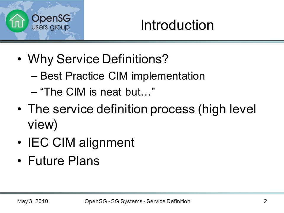 Introduction May 3, 2010OpenSG - SG Systems - Service Definition3 You are here