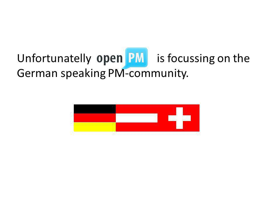 Unfortunatellyis focussing on the German speaking PM-community.