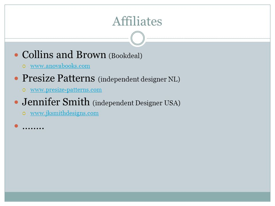 Affiliates Collins and Brown (Bookdeal)  www.anovabooks.com www.anovabooks.com Presize Patterns (independent designer NL)  www.presize-patterns.com