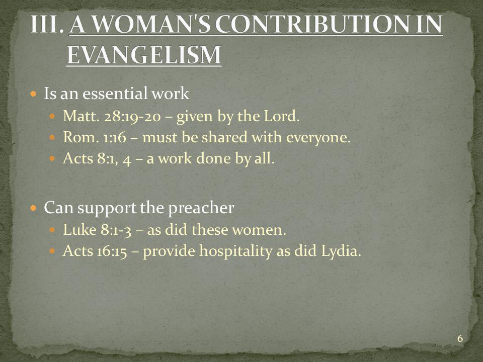 Is an essential work Matt. 28:19-20 – given by the Lord.