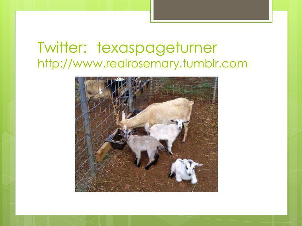 Twitter: texaspageturner http://www.realrosemary.tumblr.com