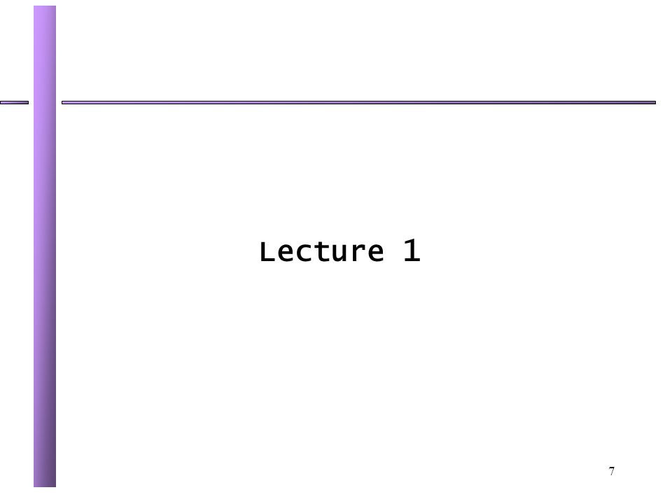7 Lecture 1