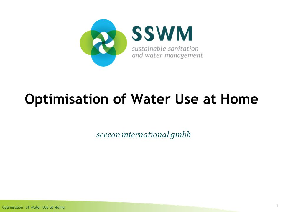 Optimisation of Water Use at Home Find this presentation and more on: www.ssswm.info.www.ssswm.info 32 A2.