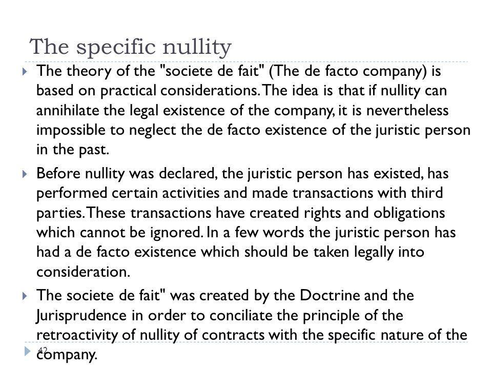The specific nullity- application 43  It is to be noted here that the theory of the de-facto company will apply only in cases of relative and specific nullity.