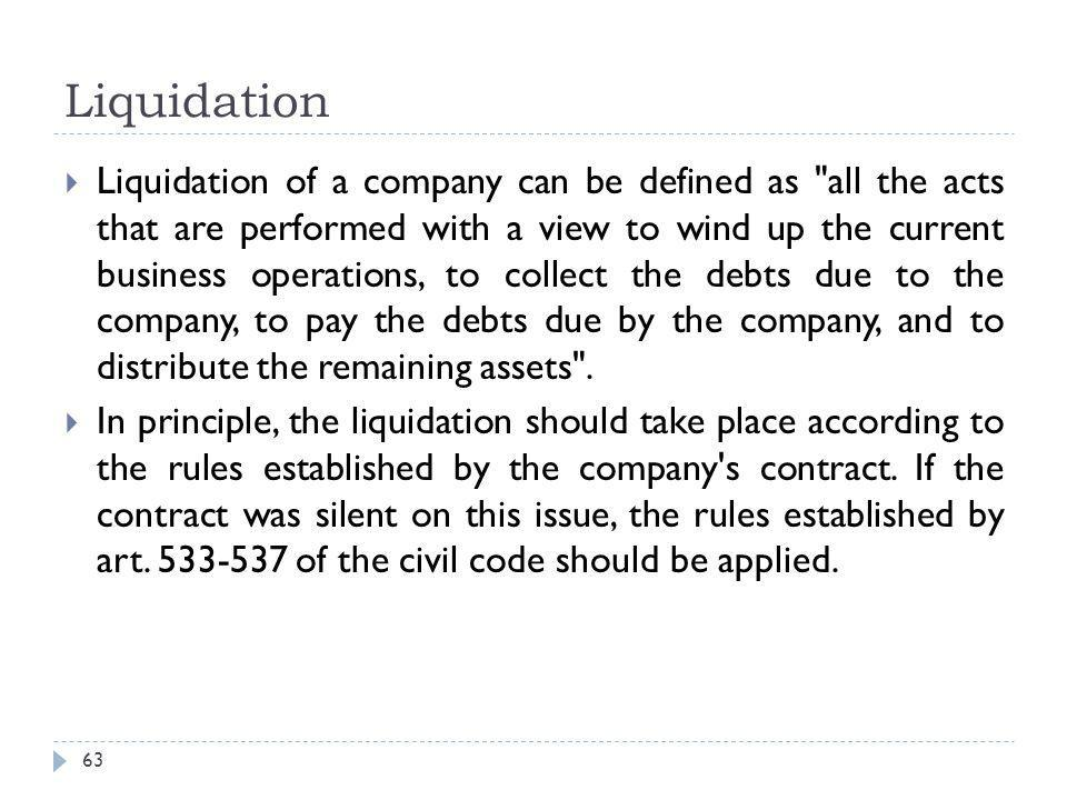 A- The company retains its legal personality during the liquidation period 64  Art.