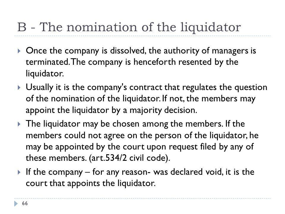 C- The powers of the liquidator.67  The liquidator is considered an agent of the company.