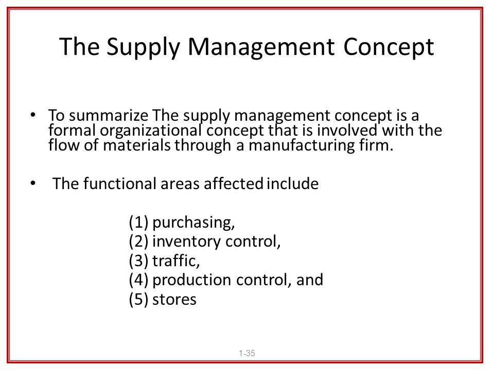 The Supply Management Concept To summarize The supply management concept is a formal organizational concept that is involved with the flow of material