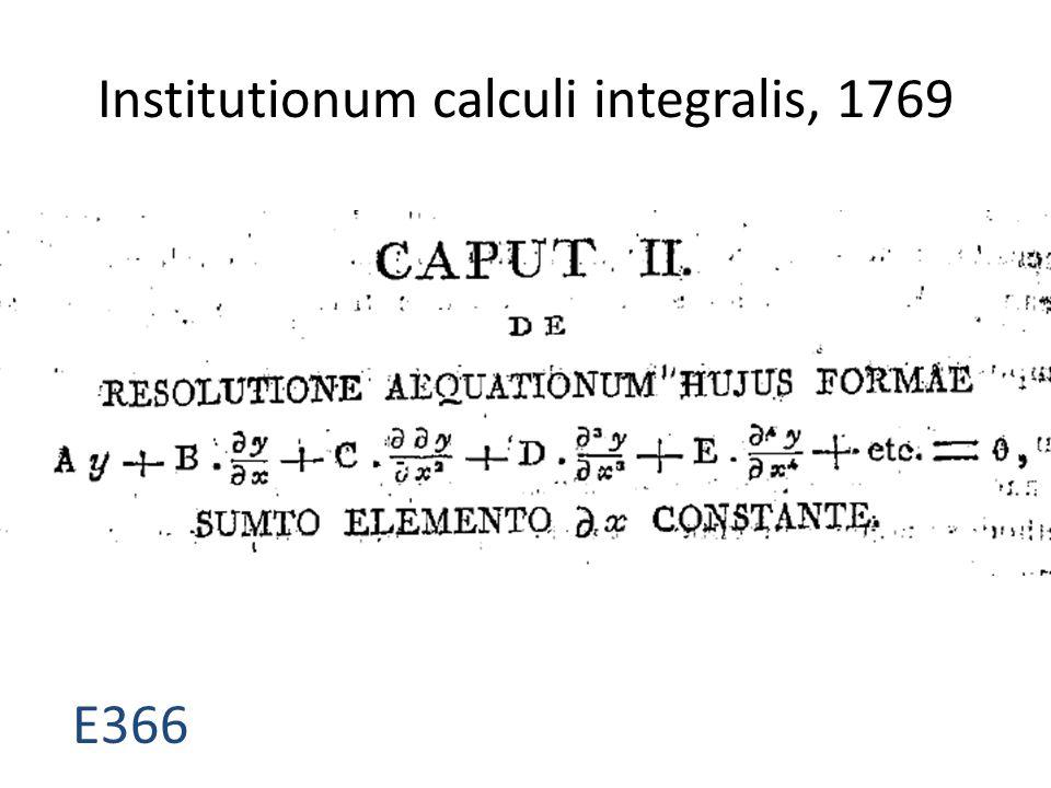Institutionum calculi integralis, 1769 E366