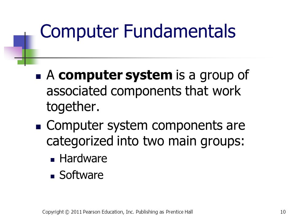 Computer Fundamentals A computer system is a group of associated components that work together.