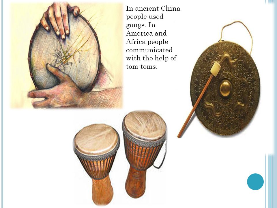 In ancient China people used gongs.