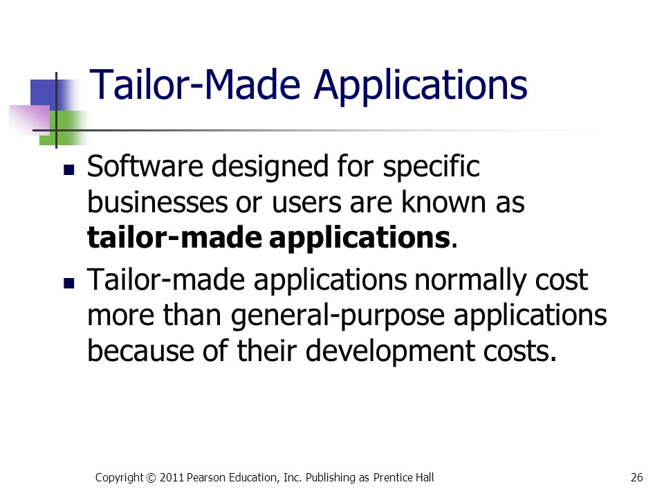 Tailor-Made Applications Software designed for specific businesses or users are known as tailor-made applications.