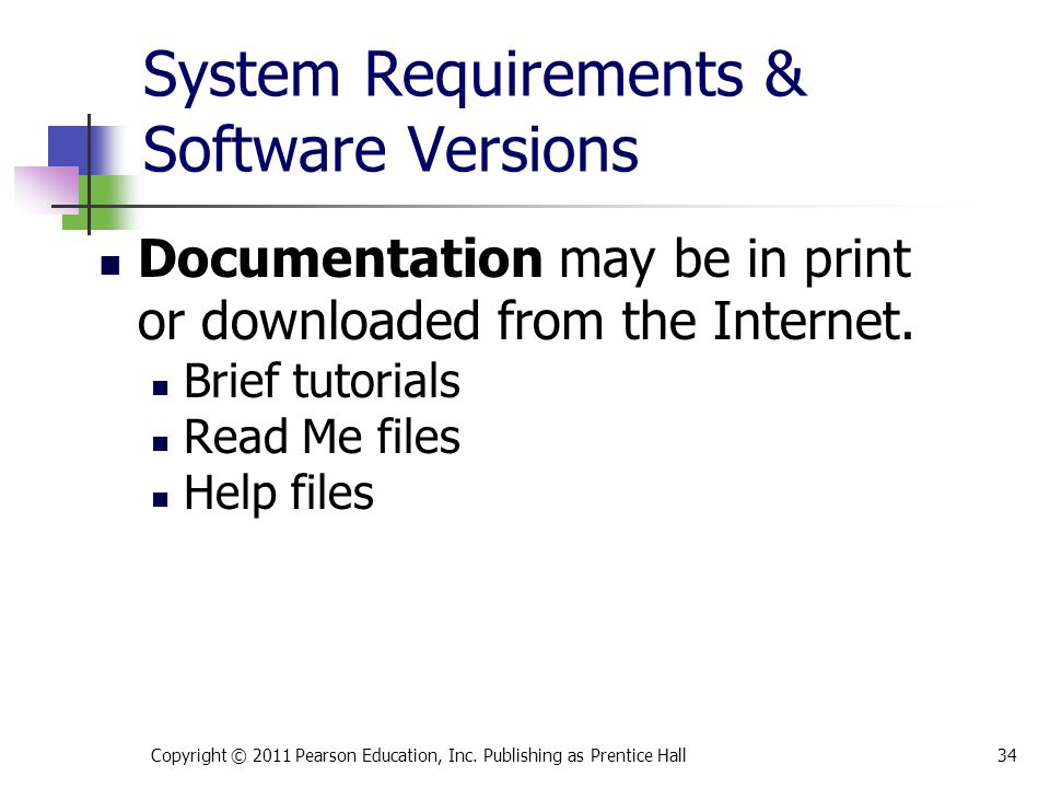 System Requirements & Software Versions Documentation may be in print or downloaded from the Internet.