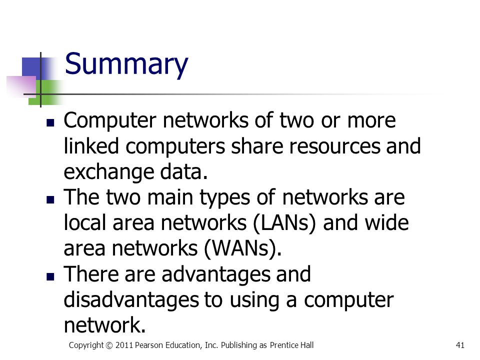 Summary Computer networks of two or more linked computers share resources and exchange data.