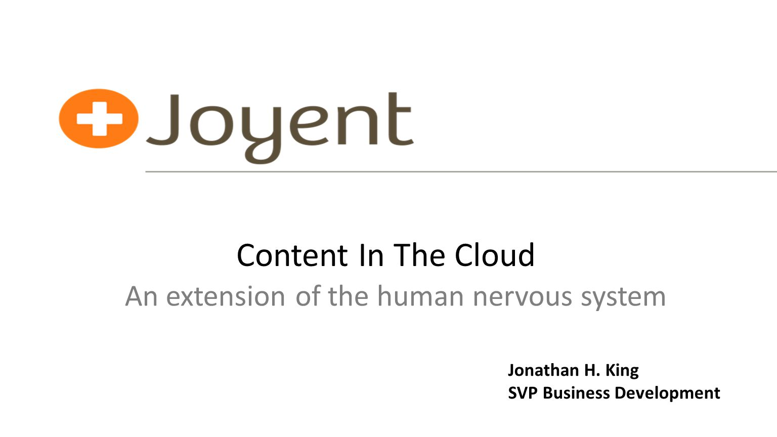Content In The Cloud An extension of the human nervous system Jonathan H.