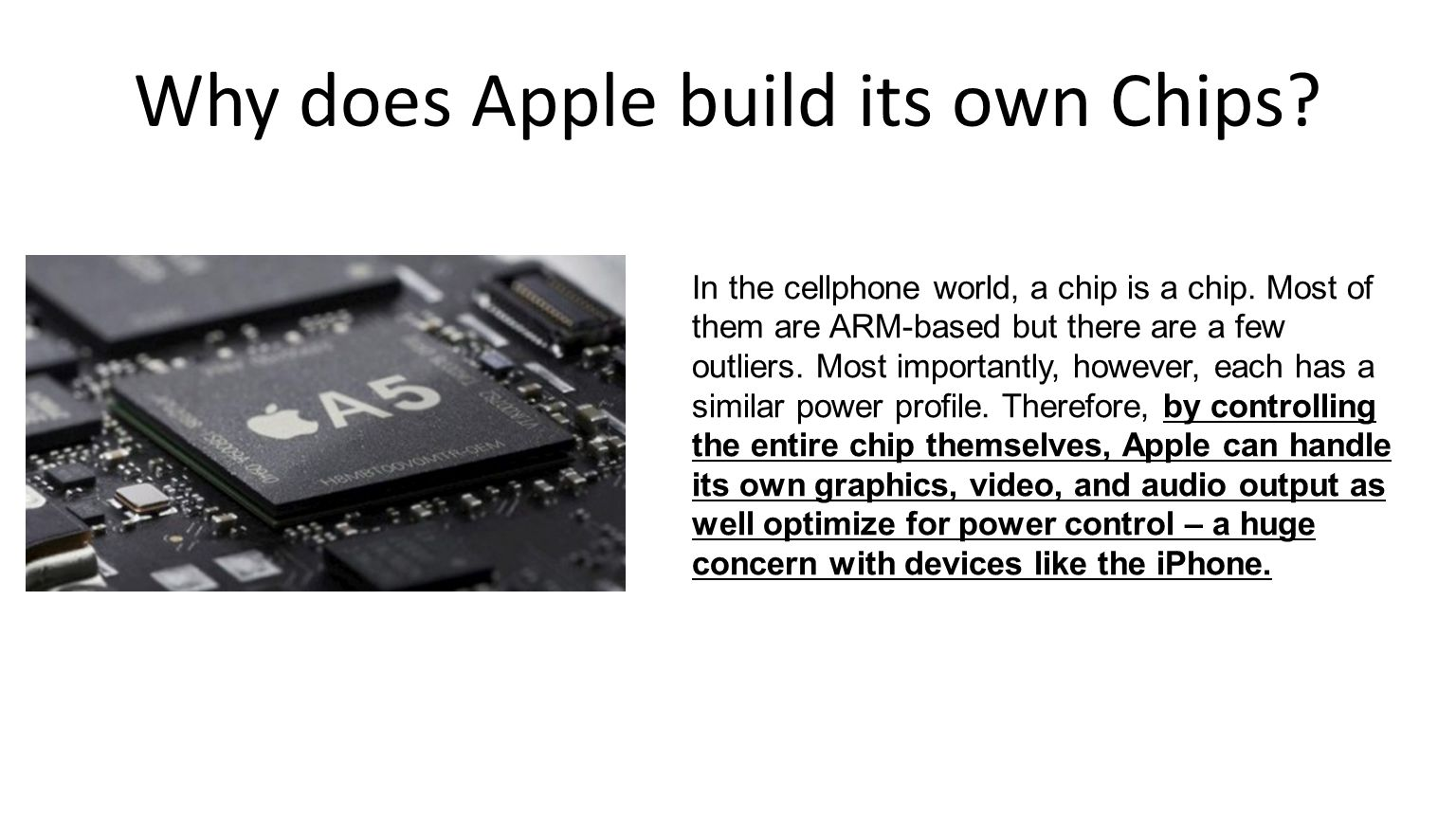 Why does Apple build its own Chips. In the cellphone world, a chip is a chip.