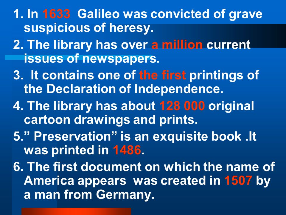 1. In 1633 Galileo was convicted of grave suspicious of heresy.