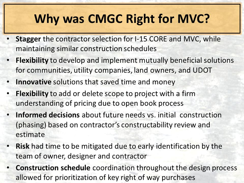 Why was CMGC Right for MVC.