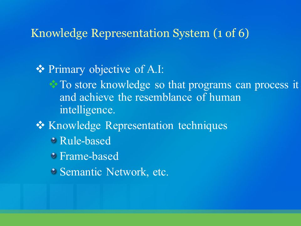  Primary objective of A.I:  To store knowledge so that programs can process it and achieve the resemblance of human intelligence.  Knowledge Repres